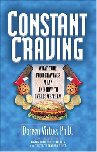9781561701247: Constant Craving: What Your Food Cravings Mean and How to Overcome Them