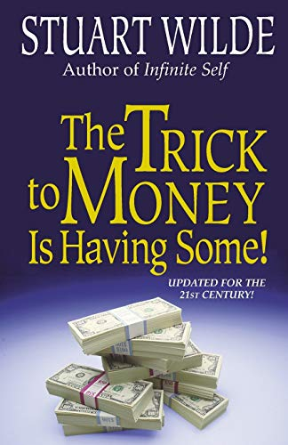 9781561701681: The Trick To Money Is Having Some