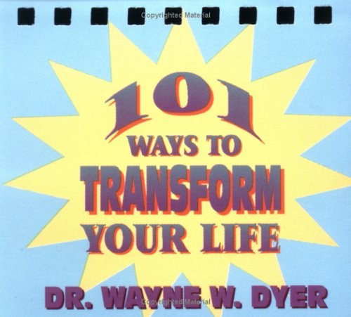 One Hundred and One Ways to Transform Your Life (1561701696) by Dyer, Wayne W.