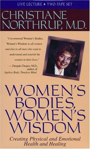 Women's Bodies, Women's Wisdom (9781561702800) by Christiane Northrup
