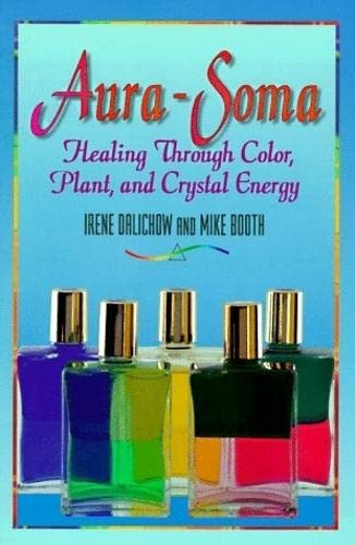 9781561702916: Aura-Soma: Healing Through Color, Plant, and Crystal Energy