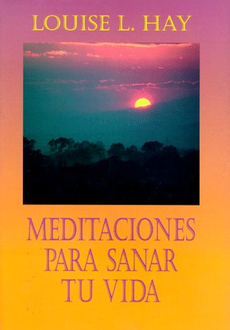 9781561703197: Meditaciones Para Sanar Tu Vida / Meditations to Heal Your Life
