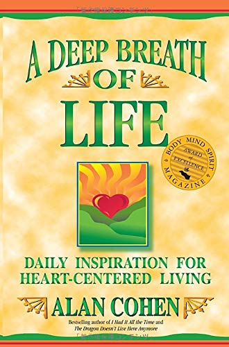 A Deep Breath of Life: Daily Inspiration For Heart-Centered Living: Cohen, Alan