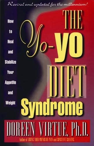 9781561703524: The Yo-Yo Diet Syndrome: How to Heal and Stabilize Your Appetite and Weight