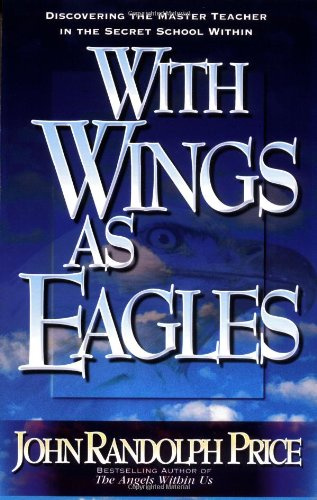9781561703593: With Wings as Eagles: Discovering the Master Teacher in the Secret School Within