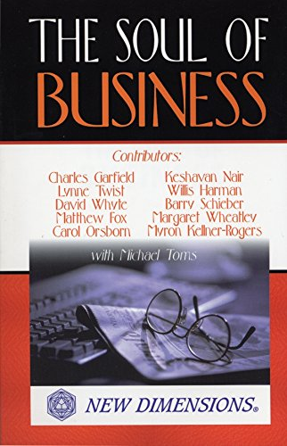 The Soul of Business (New Dimensions Books): Lynne Twist, David