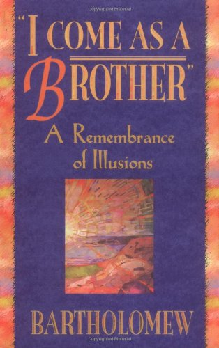 I Come As a Brother: A Remembrance: Bartholomew, Mary-Margaret Moore,