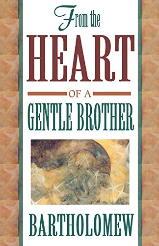 9781561703869: From the Heart of a Gentle Brother