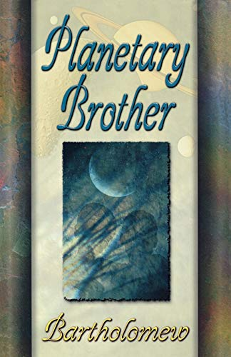 Planetary Brother: BARTHOLOMEW, JOY FRANKLIN,