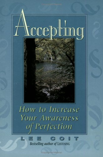 9781561704019: Accepting: How to Increase Your Awareness of Perfection