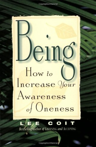 Being : How to Increase Your Awareness: Lee Coit