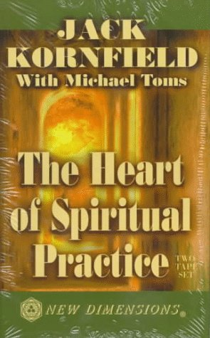 The Heart of Spiritual Practice (1561704466) by Jack Kornfield PhD