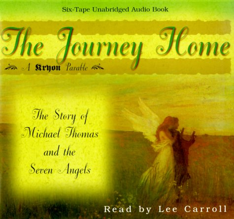9781561704538: The Journey Home: The Story of Michael Thomas and the Seven Angels (Kryon)