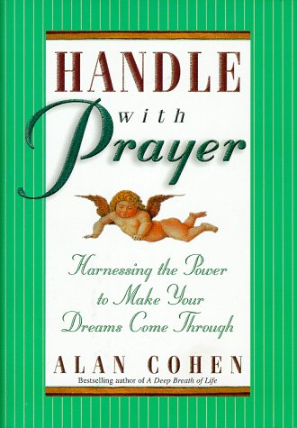 9781561704675: Handle with Prayer: Harnessing the Power to Make Your Dreams Come Through