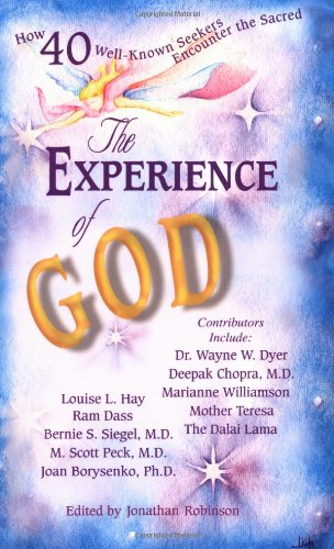 Experience of God : How 40 Well-Known Seekers Encounter the Sacred