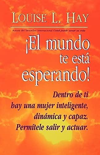 9781561704729: El Mundo Te Esta Esperando! = Empowering Women