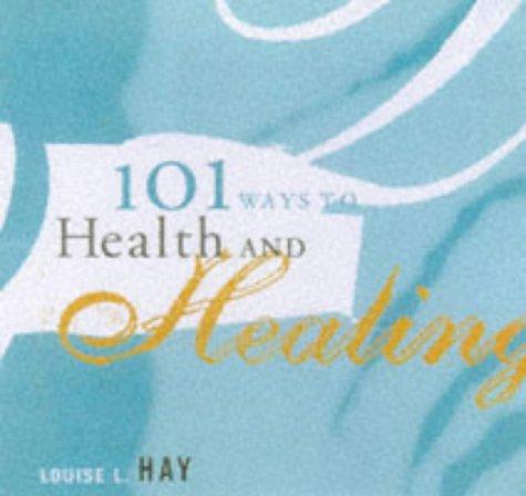 9781561704965: 101 Ways To Health & Healing