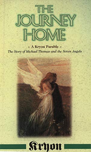 The Journey Home - A Kryon Parable - The Story Of Michael Thomas and the Seven Angels