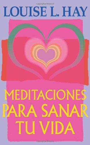 9781561705863: Meditaciones Para Sanar Tu Vida (Spanish Edition)