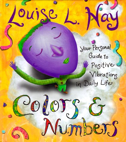 9781561706273: Colors & Numbers: Your Personal Guide to Positive Vibrations in Daily Life