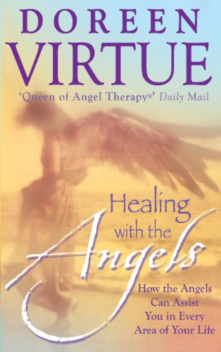 9781561706402: Healing with the Angels: How the Angels Can Assist You in Every Area of Your Life