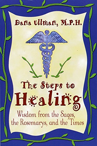 The Steps to Healing: Wisdom from the Sages, the Rosemarys, and the Times: Ullman, Dana