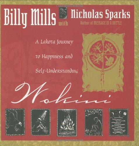 Wokini: A Lakota Journey to Happiness and Self-Understanding: Billy Mills; Nicholas Sparks