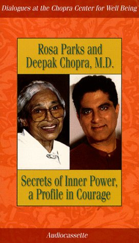 Secrets of Inner Power, a Profile in Courage (1561707031) by Parks, Rosa; Chopra, Deepak