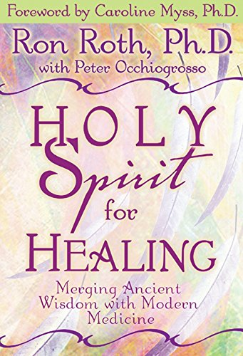 9781561707065: Holy Spirit for Healing: Merging Ancient Wisdom With Modern Medicine