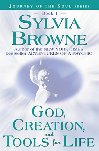 God, Creation, and Tools for Life - Book 1 of the Journey of the Soul Series