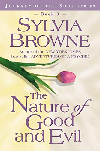 The Nature of Good and Evil (Journey of the Soul) (1561707244) by Browne, Sylvia; Francine; Raheim
