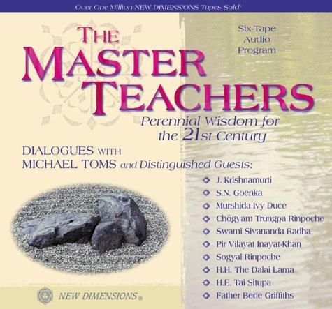 Masters Teachers (Perennial Wisdom for the 21st Century): Michael Toms; J. Krishnamurti; S. N. ...