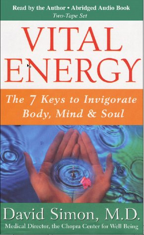 Vital Energy: The 7 Keys to Invigorate Body, Mind & Soul (9781561707799) by David Simon