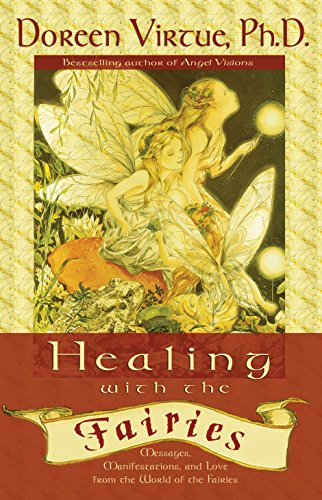 9781561708079: Healing With the Fairies: Messages, Manifestations, and Love from the World of the Fairies