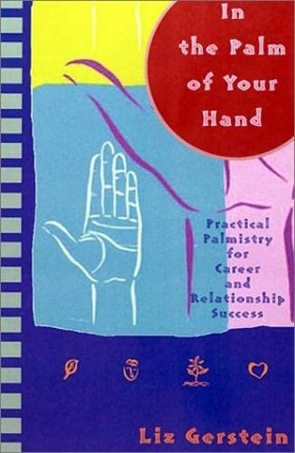 9781561708109: In the Palm of Your Hand: Practical Palmistry for Career and Relationship Success