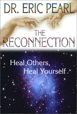 9781561708192: The Reconnection: Heal Others, Heal Yourself