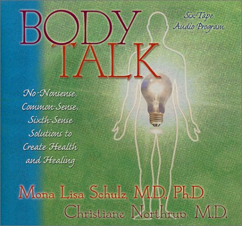 9781561708529: Body Talk: No-nonsense, Common-sense, Sixth-sense Solutions to Create Health and Healing