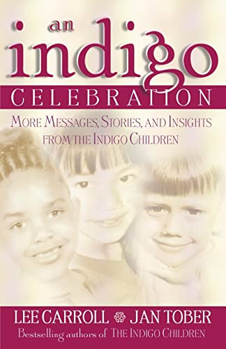 An Indigo Celebration: More Messages, Stories, and Insights from the Indigo Children