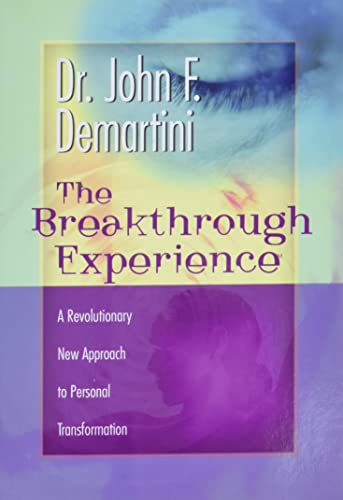 9781561708857: The Breakthrough Experience: A Revolutionary New Approach to Personal Transformation
