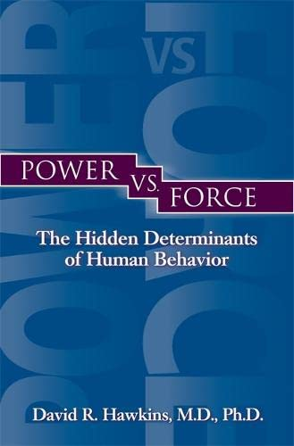 9781561709335: Power vs. Force: The Hidden Determinants of Human Behavior