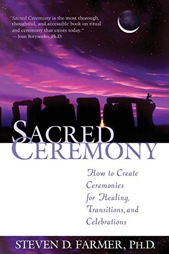 9781561709816: Sacred Ceremony: How to Create Ceremonies for Healing, Transitions and Celebrations