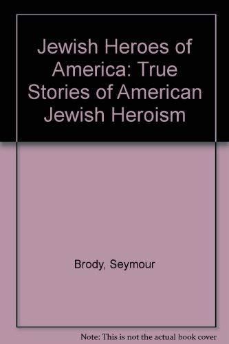 9781561710294: Jewish Heroes of America: True Stories of American Jewish Heroism