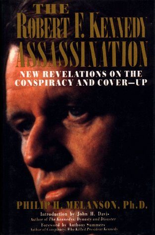 9781561710362: The Robert F. Kennedy Assassination: New Revelations on the Conspiracy and Cover-Up, 1968-1991