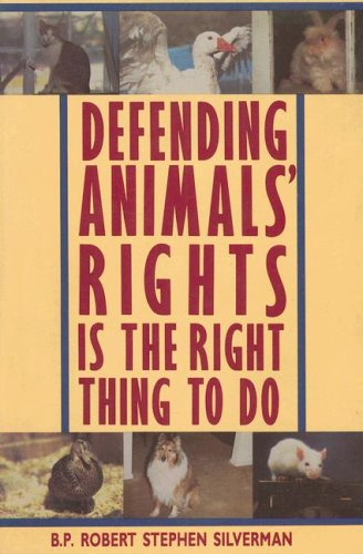 9781561710447: Defending Animals' Rights is the Right Thing to Do