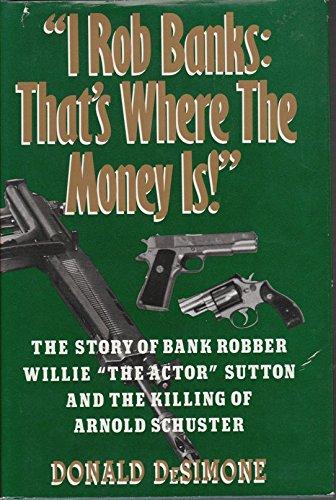 I Rob Banks: That's Where the Money: De Simone, Donald
