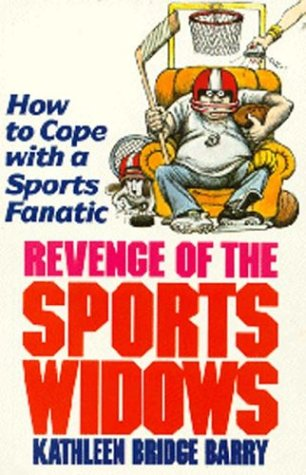 9781561710638: The Revenge of the Sports Widows: How to Cope With a Sports Fanatic