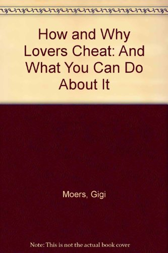 9781561711000: How and Why Lovers Cheat: And What You Can Do About It