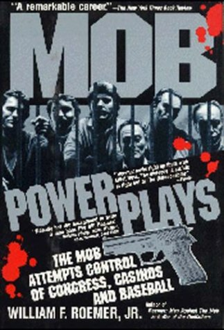 Mob Power Plays: The Mob Attempts Control: Roemer, William F.