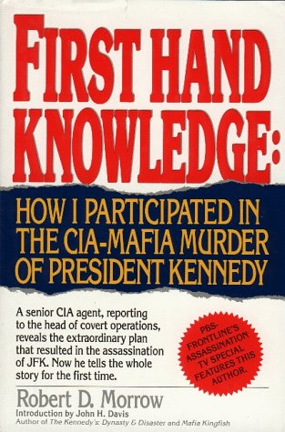 9781561711796: First Hand Knowledge: How I Participated in the Cia-Mafia Murder of President Kennedy