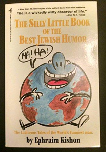 The Funniest Man in the World: The Wild and Crazy Humor of Ephraim Kishon: Kishon, Ephraim